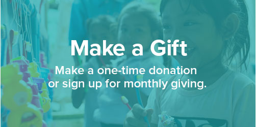 Make a Gift: Make a one-time donation or sign up for monthly giving.