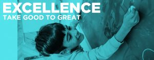 Excellence: Take good to great.