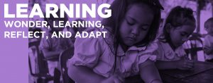 Learning: Wonder, learning, reflect, and adapt.