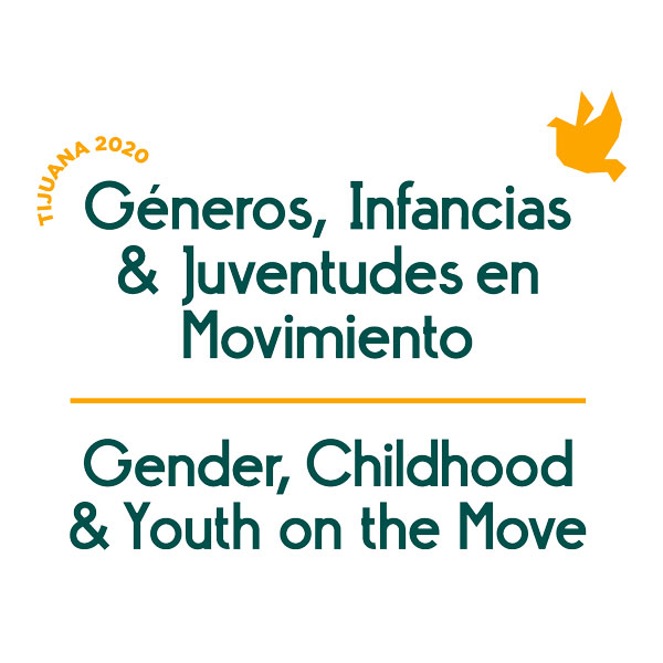 Tijuana 2020. Géneros, Infancias & Juventudes en Movimiento. Gender, Childhood & Youth on the Move.