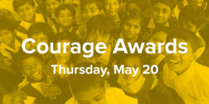 Courage Awards: Thursday, May 20