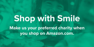 Shop with Smile. Make us your preferred charity when you shop on Amazon.com.