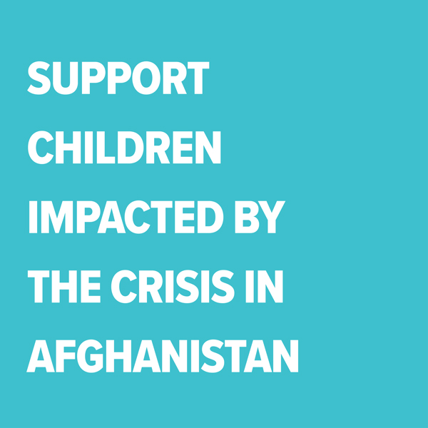 Support children impacted by the crisis in Afghanistan